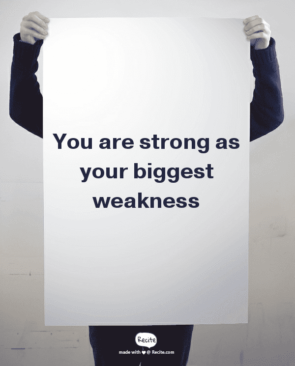 "Quote on white paper that says ""You are strong as your biggest weakness"""