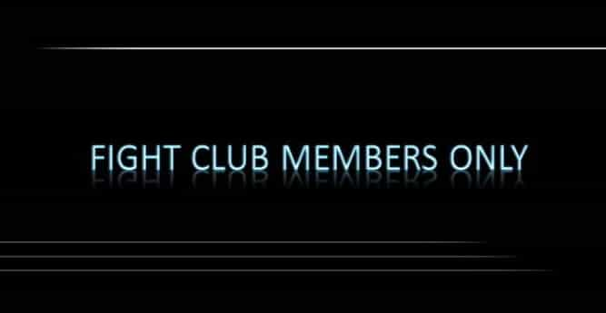 "quote ""Fight club members only"""